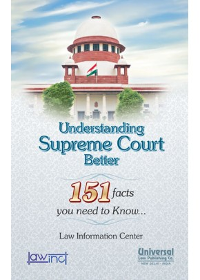 Understanding Supreme Court Better - 151 facts you need to know…,
