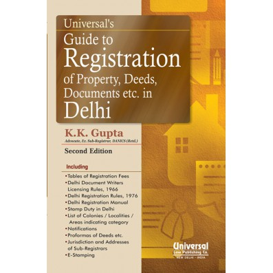 Universal's Guide to Registration of Property, Deeds, Documents etc. in Delhi