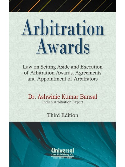 Arbitration Awards - Law on Setting Aside and Execution of Arbitration Awards, Agreements and Appointment of Arbitrators