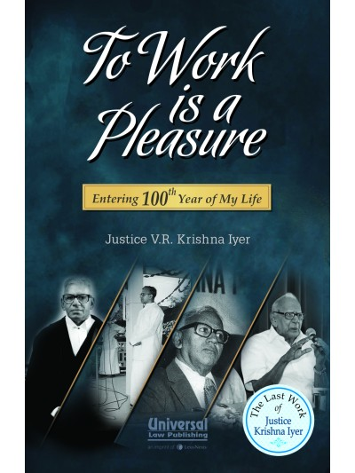 To Work is a Pleasure - Entering 100th Year of My Life