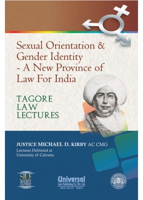 Sexual Orientation & Gender Identity - A New Province of Law For India (Tagore Law Lectures)