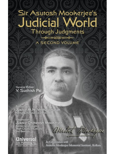 Sir Asutosh Mookerjee's Judicial World Through Judgments - A Second Volume