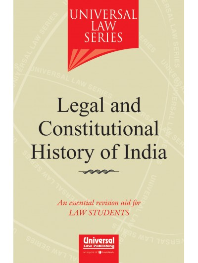 Legal and Constitutional History of India - An essential revision aid for LAW STUDENTS