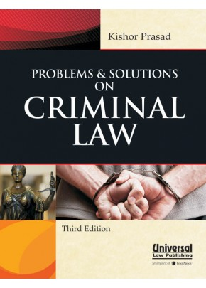 Problems and Solutions on Criminal Law (Cr. P.C., I.P.C. and Evidence)