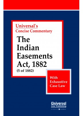 Indian Easements Act, 1882 (5 of 1882) (With Exhaustive Case Law)
