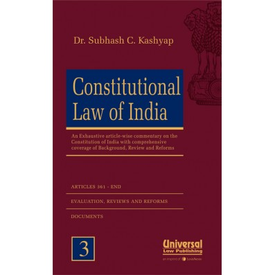 Constitutional Law of India (An Exhaustive article-wise Commentary with Comprehensive Coverage of Background, Review and Reforms)