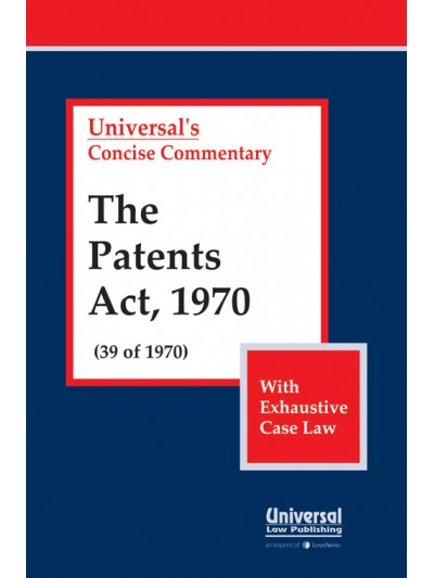 Patents Act, 1970 (39 of 1970) (With Exhaustive Case Law)