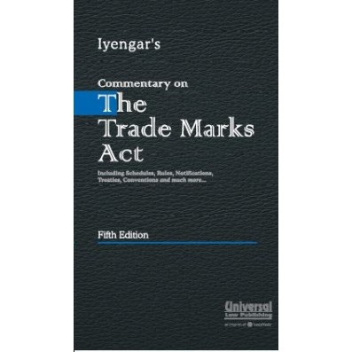 Commentary on Trade Marks Act - Including Schedules, Rules, Notifications, Treaties, Conventions and much more