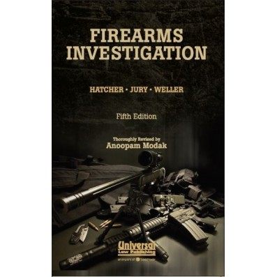 Firearms Investigation - Thoroughly Revised by Anoopam Modak