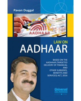 Law on Aadhaar- Based on the Aadhaar (Targeted Delivery of Financial and other Subsidies, Benefits and Services) Act, 2016