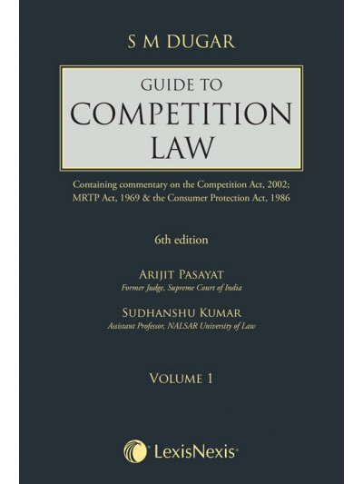 Guide to Competition Law (Containing commentary on the Competition Act, 2002; MRTP Act, 1969 & the Consumer Protection Act, 1986)