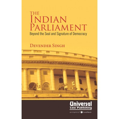 The Indian Parliament- Beyond the Seal and Signature of Democracy