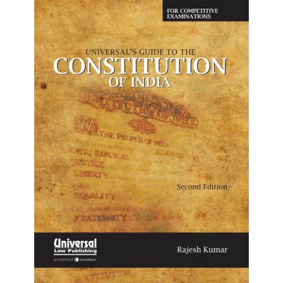 Universal's Guide to the Constitution of India for Competitive Examinations