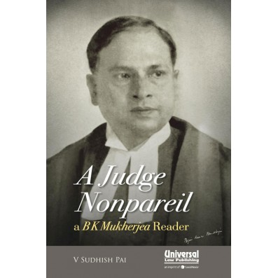 A Judge Nonpareil- a BK Mukherjea Reader