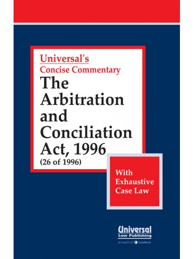 Arbitration and Conciliation Act, 1996 (26 of 1996), (with Exhaustive Case Law)