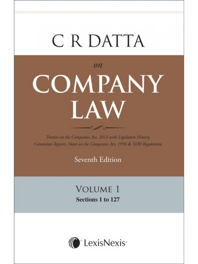 Company Law (Treatise on the Companies Act, 2013 with Legislative History, Committee Reports, Notes on the Companies Act, 1956 & SEBI Regulations); Set of 3 Vols. + 2 Appendices + 1 Consolidated Table of Cases & Subject Index