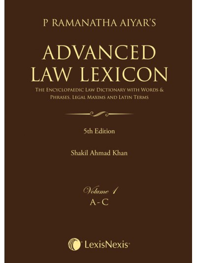 Advanced Law Lexicon–The Encyclopaedic Law Dictionary with Legal Maxims, Latin Terms, Words & Phrases