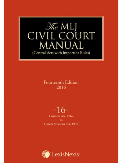 Civil Court Manual (Central Acts with important Rules); Customs Act, 1962 to Cutchi Memons Act, 1938 ; Vol 16