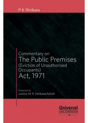 Commentary on the Public Premises (Eviction of Unauthorised Occupants) Act, 1971