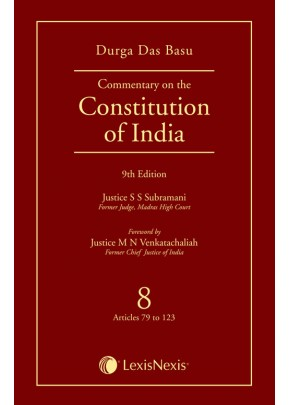 Commentary on the Constitution of India; Vol 8 ; (Covering Articles 79 to 123)
