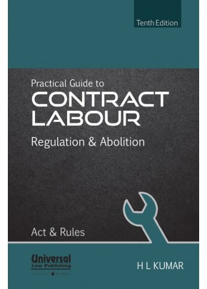 Practical Guide to Contract Labour (Regulation and Abolition) Act and Rules