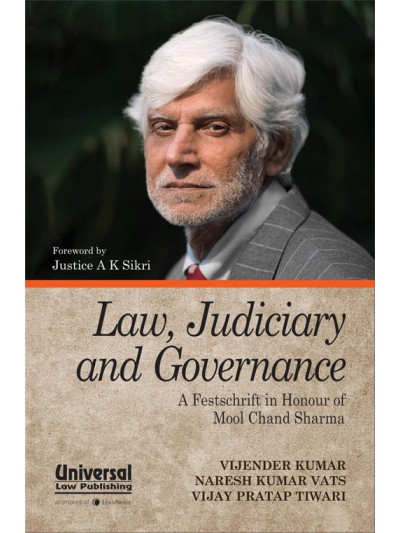 Law, Judiciary and Governance: A Festschrift in Honour of Professor Mool Chand Sharma