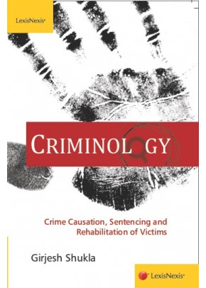 Criminology–Crime Causation, Sentencing and rehabilitation of Victims