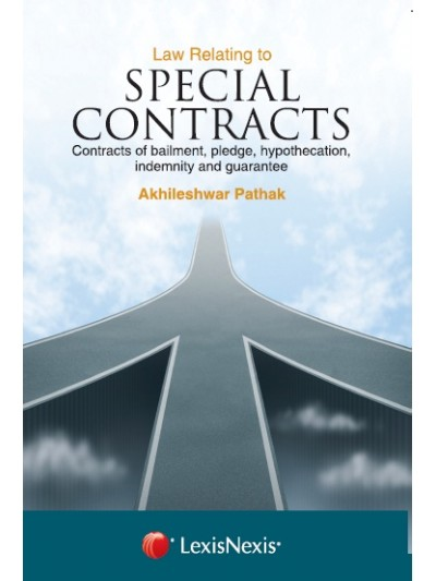 Law Relating to Special Contracts–Contracts of Bailment, Pledge, Hypothecation, Indemnity and Guarantee