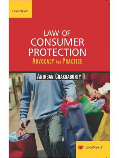 Law of Consumer Protection– Advocacy and Practice