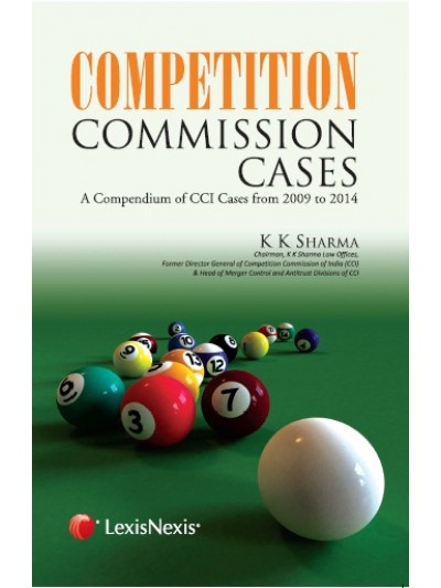 Competition Commission Cases–A Compendium of CCI Cases from 2009-2014