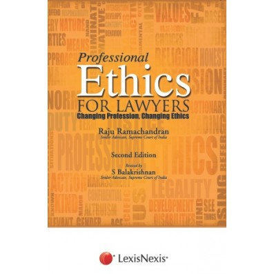 Professional Ethics for Lawyers-Changing Profession, Changing Ethics