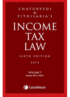 Income Tax Law; Vol 7 (Sections 182 to 194LD)