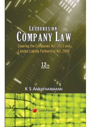 Lectures on Company Law: Covering the Companies Act, 2013 and Limited Liability Partnership Act, 2008