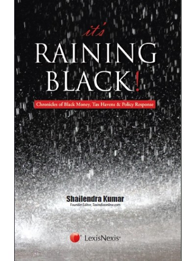 It's Raining Black! Chronicles of Black Money, Tax Havens & Policy Response