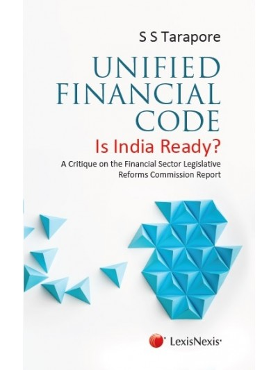Unified Financial Code– Is India Ready? A Critique on the Financial Sector Legislative Reforms Commission Report