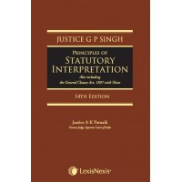 Principles of Statutory Interpretation (also includingGeneral Clauses Act, 1897 with notes)
