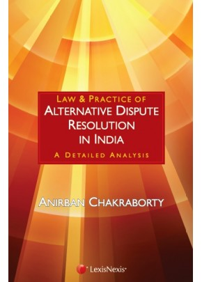 Law & Practice of Alternative Dispute Resolution In India-A detailed analysis