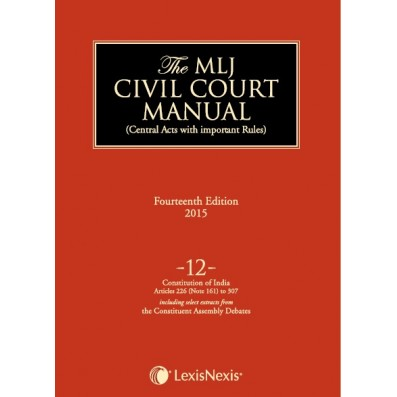 Civil Court Manual (Central Acts with important Rules); Constitution of India–Articles 226 (Note 161) to 307(including select extracts from the Constituent Assembly debates) ; Vol 12