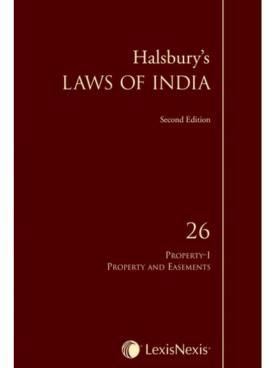 Halsbury's Laws of India-Property-I: Property and Easements; Vol. 26