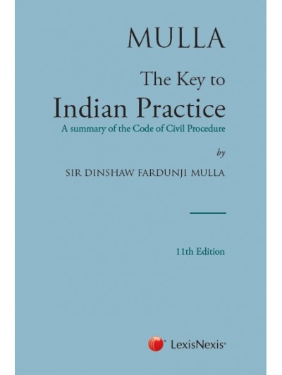 The Key to Indian Practice (A Summary of the Code of Civil Procedure)