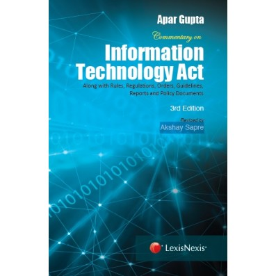 Commentary on Information Technology Act– With rules, regulations, orders, guidelines, reports and policy documents