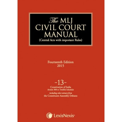 Civil Court Manual (Central Acts with important Rules); Constitution of India–Article 308 to Twelfth Schedule(including select extracts from the Constituent Assembly debates) ; Vol 13