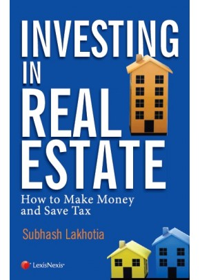 Investing in Real Estate-How to make money and save tax