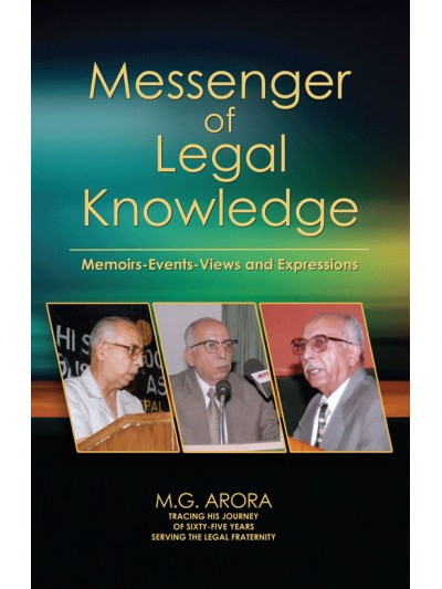 Messenger of Legal Knowledge - Memoirs-Events-Views and Expressions