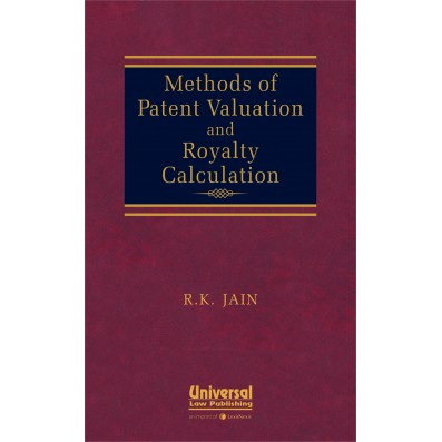 Methods of Patent Valuation and Royalty Calculation