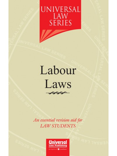 Labour Laws - An essential revision aid for Law Students