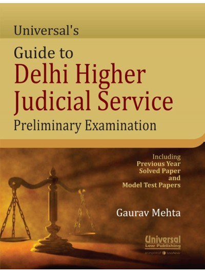 Universal's Guide to Delhi Higher Judicial Service Preliminary Examination - including Previous Year Solved Paper and Model Test Paters