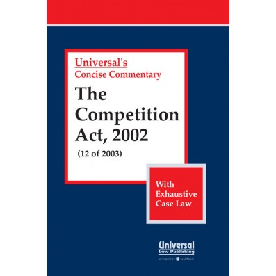 Competition Act, 2002 (12 of 2003) (With Exhaustive Case Law)