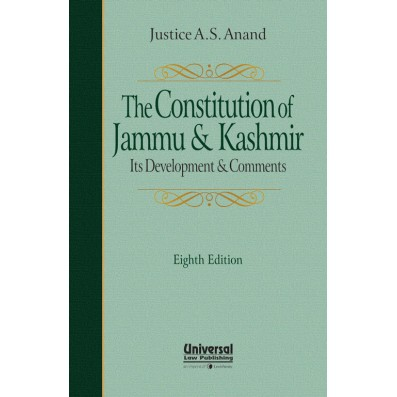 Constitution of Jammu and Kashmir - Its Development and Comments