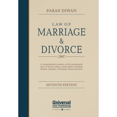 Law of Marriage and Divorce, ( A Comprehensive treatise on Matrimonial Laws of all the Indian communities including Hindus, Muslims, Christians, Parsis and Jews)